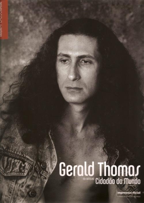 Gerald Thomas Cidadão do Mundo (Life Achievement) Published by Coleção Aplauso - edited by Edilson Botelho